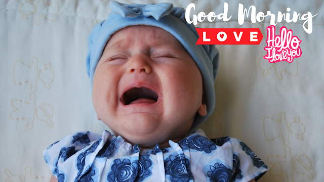 Good Morning Images with Happy crying  baby