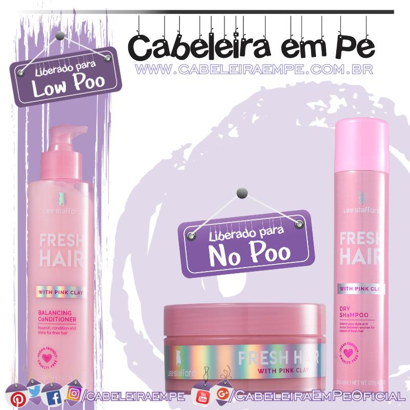 Condicionador (Liberado para Low Poo), Máscara e Shampoo a Seco (Liberados para No Poo) Fresh Hair - Lee Stafford