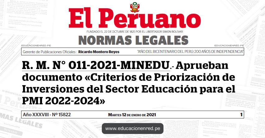 R. M. N° 011-2021-MINEDU.- Aprueban documento «Criterios de Priorización de Inversiones del Sector Educación para el PMI 2022-2024»