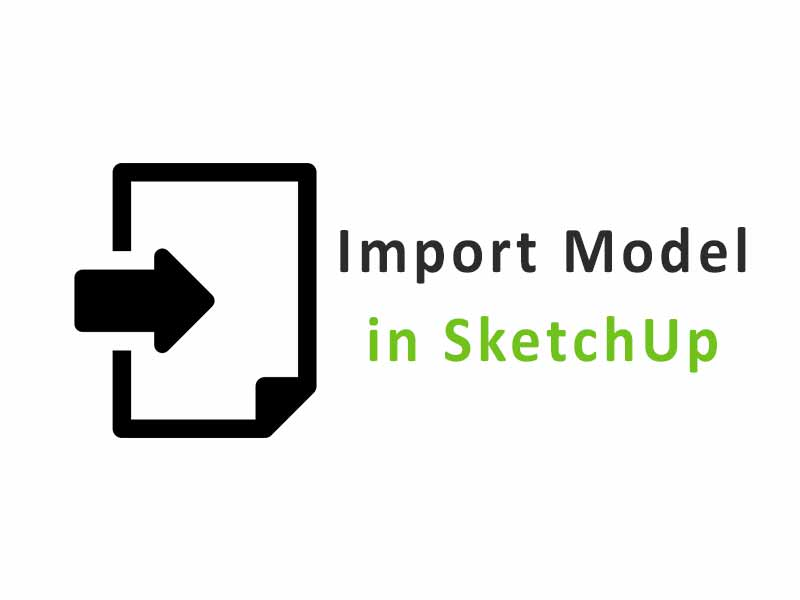 Cara Mengimpor 3D Objek di Sketchup