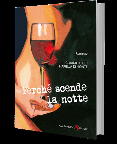 """""""Perchè scende la notte"""": il Nuovo Romanzo di Claudio Lecci e Mariella Di Monte"""
