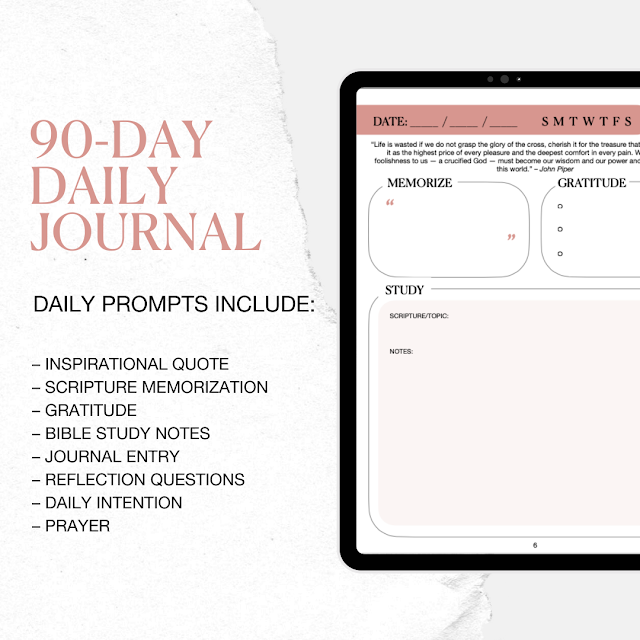 90-day daily journal. Daily prompts include: inspirational quote, scripture memorization, gratitude, Bible study notes, journal entry, reflection questions, daily intention, prayer.