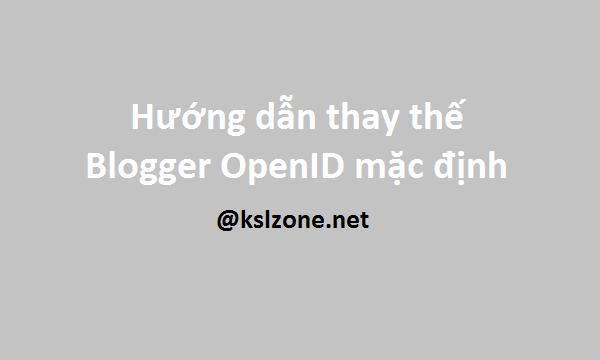 Thay thế Blogger OpenID mặc định