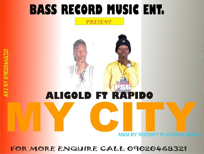 Music: Aligold ft Rapido - My City