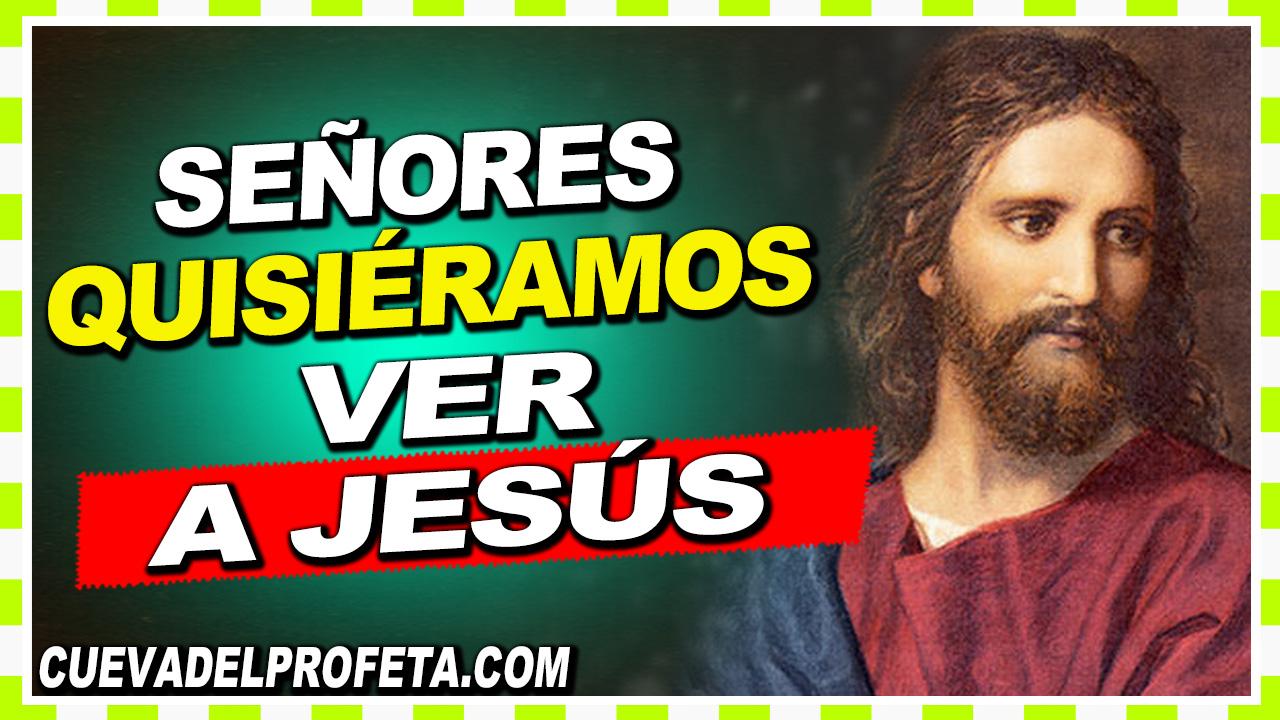 Señores, Quisieramos Ver A Jesús - William Branham en Español
