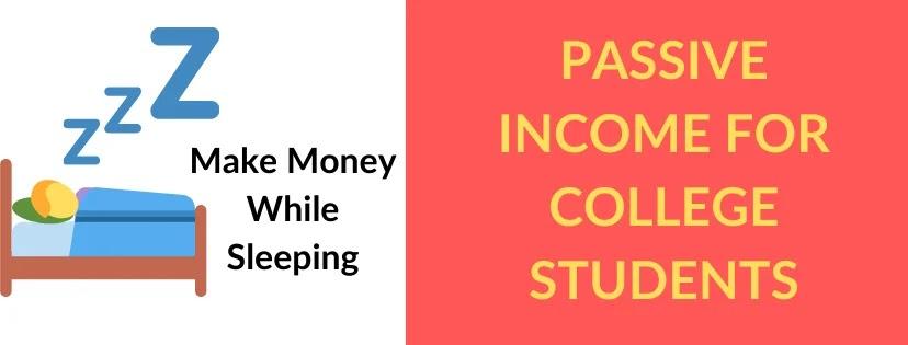 passive income for college students