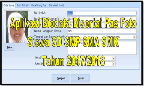Aplikasi Biodata Disertai Pas Foto Siswa SD SMP SMA SMK Tahun 2017/2018