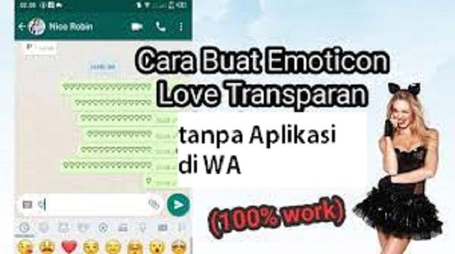 Cara Membuat Emoji Love Transparan tanpa Aplikasi di WA