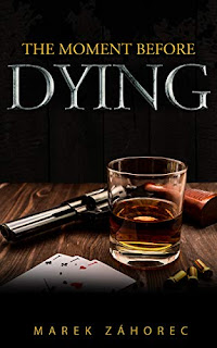 The Moment Before Dying - A historical crime thriller by Marek Záhorec