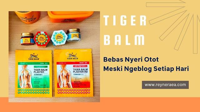 Tiger Balm, bebas nyeri otot meski ngeblog setiap hari