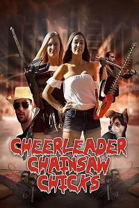 Watch Cheerleader Chainsaw Chicks Online Free in HD