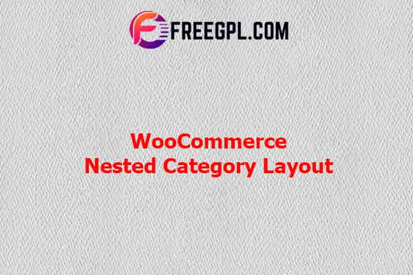 WooCommerce Nested Category Layout Nulled Download Free