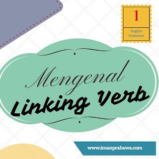 Mengenal Linking Verb