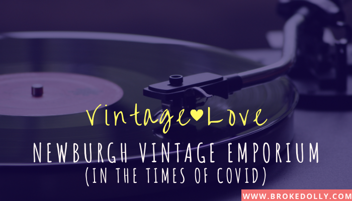 Vintage Love: Newburgh Vintage Emporium (in the Times of COVID)