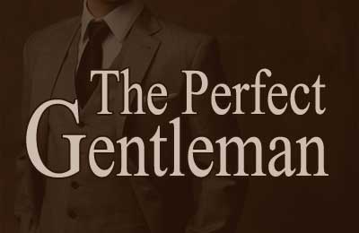 God is the perfect gentleman