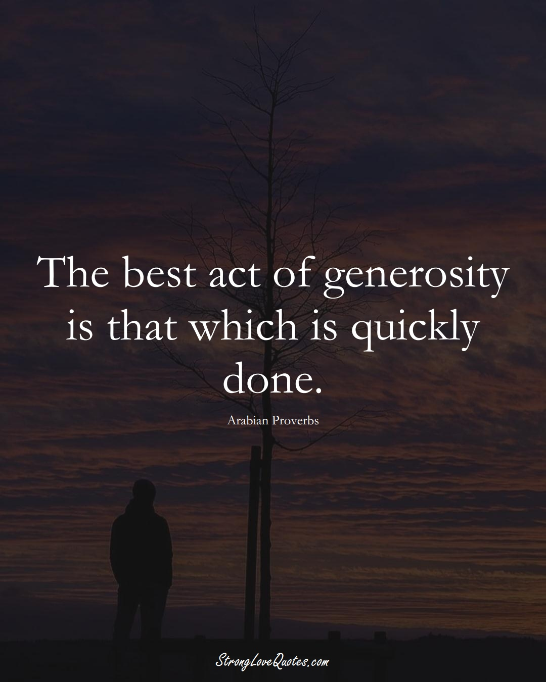 The best act of generosity is that which is quickly done. (Arabian Sayings);  #aVarietyofCulturesSayings