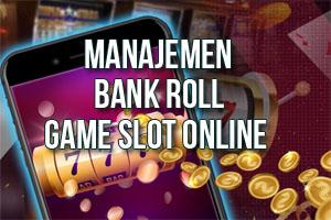 Manajemen Bankroll Slot Online