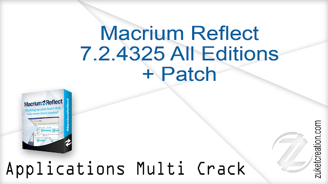 Macrium Reflect 7.2.4325 All Editions + Patch    |  +200 MB