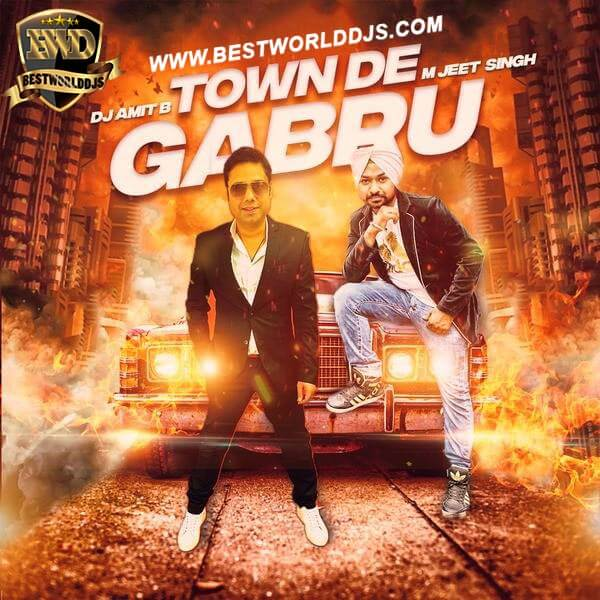 Town De Gabru - DJ Amit B  M Jeet Singh