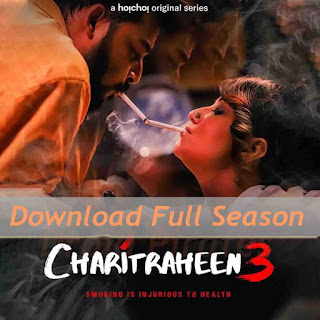 Download Charitraheen 3 Full Season (2020) Hoichoi originals. This is a Bengali WEB Series and available in 720p Qualities For Your Mobile /tablet/ Computer.