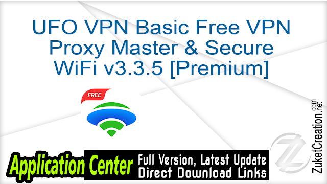 UFO VPN Basic Free VPN Proxy Master & Secure WiFi v3.3.5 [Premium]