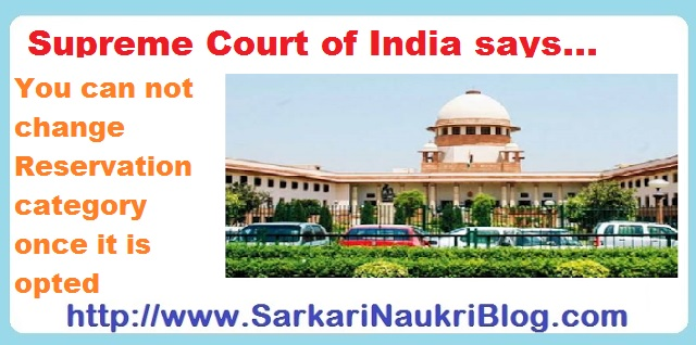 Can not change reservation category says Supreme Court