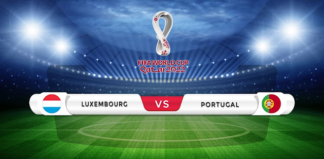 Luxembourg vs Portugal Prediction & Match Preview