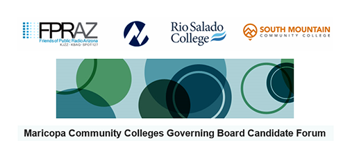 Header featuring FPRAZ, MCCCD, Rio Salado and South Mountain Community Colleges logos. Text: Maricopa Community Colleges Governing Board Candidate Forum