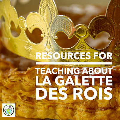 Resources for Teaching about La Galette des Rois in French class