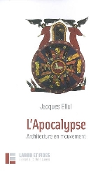 L'Apocalypse. Architecture en mouvement - Jacques Ellul