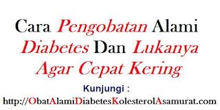 Cara pengobatan alami diabetes dan lukanya agar cepat kering