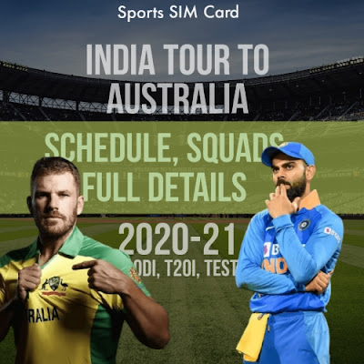 India Tour Of Australia 2020 21 Schedule Cricket Team India Australia T20 Odi Test Squads Sports Sim Card