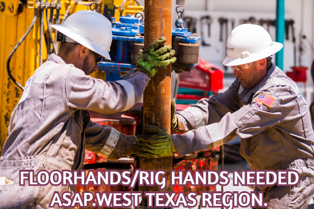 West Texas oil jobs gushing again: Floorhands/Rig hands Needed ASAP in West Texas and New Mexico.