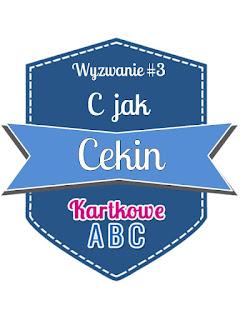 http://kartkoweabc.blogspot.com/2016/02/wyzwanie-3-c-jak-cekin.html