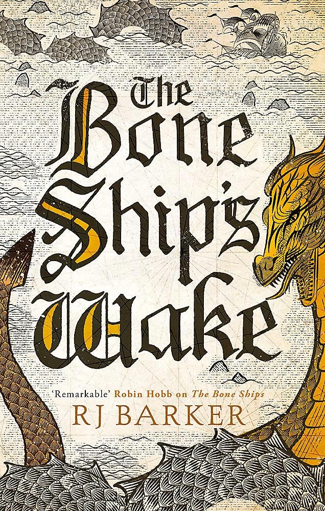 The Bone Ship's Wake by RJ Barker