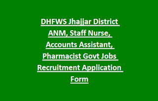 DHFWS Jhajjar District ANM, Staff Nurse, Accounts Assistant, Pharmacist Govt Jobs Recruitment Application Form