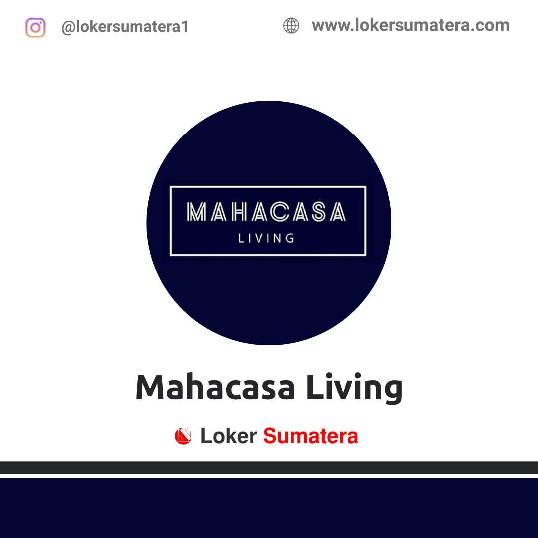 Lowongan Kerja Pekanbaru: Mahacasa Living Oktober 2020