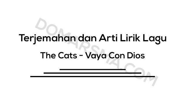 Terjemahan dan Arti Lirik Lagu The Cats - Vaya Con Dios