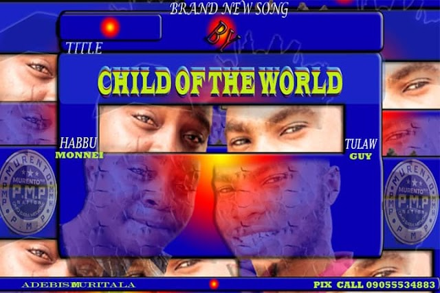Download Mp3: Child Of The World - Tulaw Ft. Baddest Habbu
