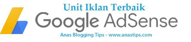 Unit Iklan Google AdSense Terbaik Untuk Meningkatkan Penghasilan by Anas Blogging Tips