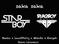 Starboy-Blaqboy Music Feat Dj Buckz,Lawdporry,Mlindo & Zingah- Saka Saka (Afropop)[Download]