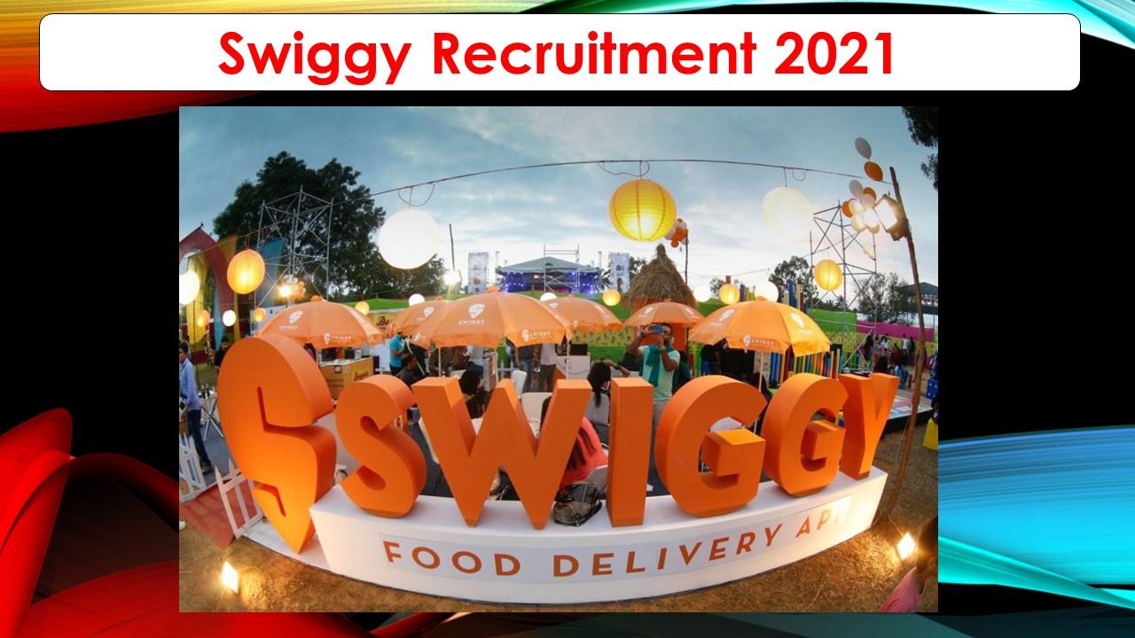Swiggy Recruitment 2021 – Various Software Dev Engineer Post – Apply online