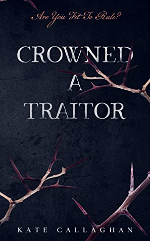 Review: Crowned A Traitor - A Hellish Fairytale by Kate Callaghan