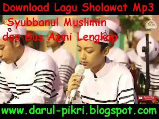 Download Lagu Sholawat Mp3 Syubbanul Muslimin dan Gus Azmi Lengkap