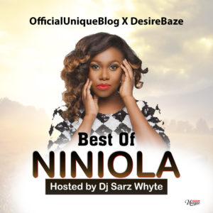 [Officialuniqueblog X Desirebaze] Best Of Niniola Hosted By Dj Sarz Whyte