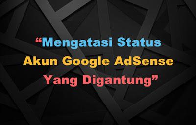 Mengatasi Status Akun Google AdSense