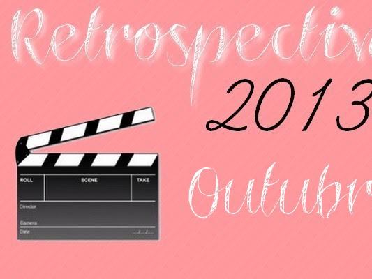 Retrospectiva 2013 - Mês de Outubro