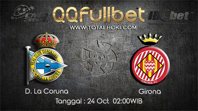 PREDIKSIBOLA - PREDIKSI TARUHAN BOLA D.LA CORUNA VS GIRONA 24 OCTOBER 2017 (Spanish La Liga)