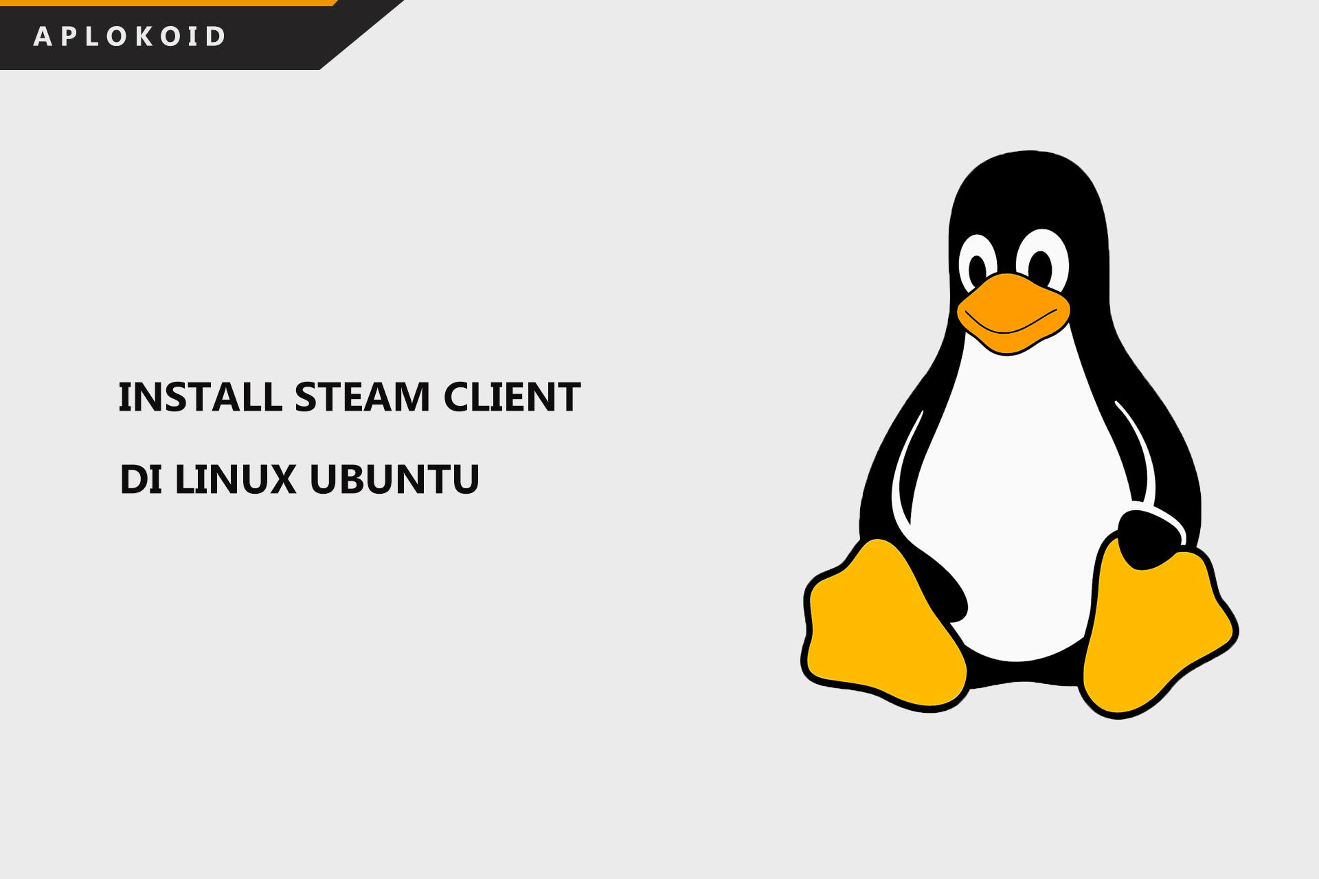 Cara Mudah Install Steam di Linux Ubuntu