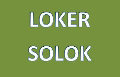 Loker Solok : Info lowongan Kerja di Kota Solok Sumatera Barat